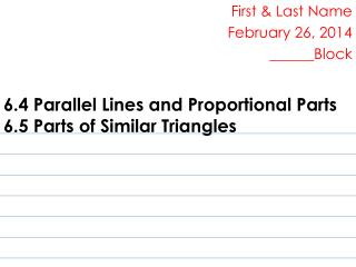 6.4 Parallel Lines and Proportional Parts 6.5 Parts of Similar Triangles
