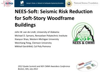 NEES-Soft:  Seismic Risk Reduction for Soft-Story  Woodframe  Buildings