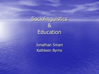 Sociolinguistics  &  Education