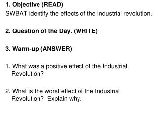 1. Objective (READ) SWBAT identify the effects of the industrial revolution.