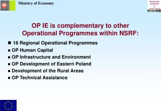 OP IE is complementary to other  Operational Programmes within NSRF: