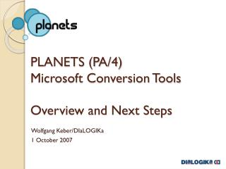 PLANETS (PA/4) Microsoft Conversion Tools Overview and Next Steps