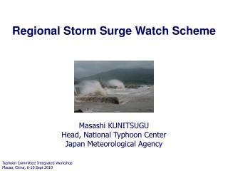 Masashi KUNITSUGU Head, National Typhoon Center Japan Meteorological Agency