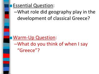 Essential Question : What role did geography play in the development of classical Greece?