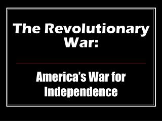 The Revolutionary War: