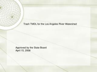 Trash TMDL for the Los Angeles River Watershed