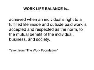 WORK LIFE BALANCE is…