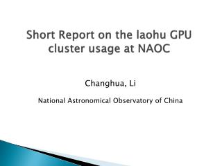 Short Report on the  laohu  GPU cluster usage at NAOC