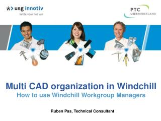 Multi CAD organization in Windchill How to use Windchill Workgroup Managers