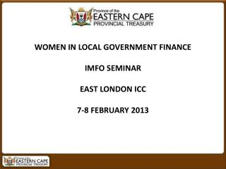 WOMEN IN LOCAL GOVERNMENT FINANCE IMFO SEMINAR EAST LONDON ICC 7-8 FEBRUARY 2013