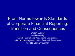 From Norms towards Standards of Corporate Financial Reporting: Transition and Consequences