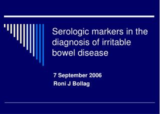 Serologic markers in the diagnosis of irritable bowel disease