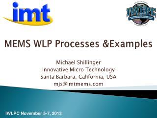 MEMS WLP Processes  &Examples