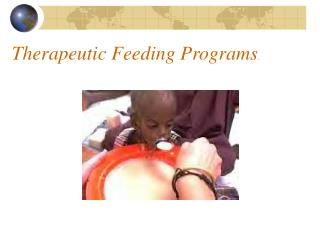 Therapeutic Feeding Programs .