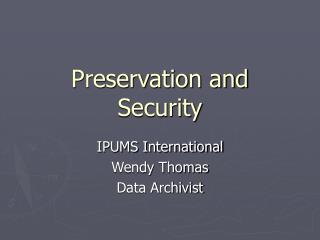 Preservation and Security