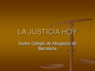 LA JUSTICIA HOY