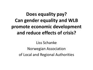 Liss Schanke  Norwegian Association  of Local and Regional Authorities