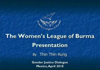 The Women's League of Burma   Presentation