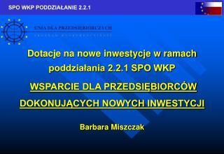Dotacje na nowe inwestycje w ramach poddziałania 2.2.1 SPO WKP