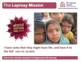 Every two minutes someone is  diagnosed with leprosy