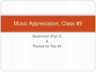 Music Appreciation, Class 9
