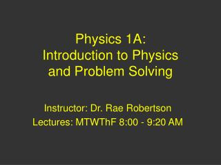 Physics 1A:  Introduction to Physics  and Problem Solving