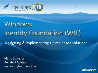 Windows Identity Foundation (WIF)