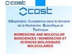 COop ration  Europ enne dans le domaine de la Recherche  Scientifique et  Technique   BIOMEDICINE AND MOLECULAR BIOSCIEN