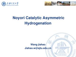 Noyori Catalytic Asymmetric Hydrogenation