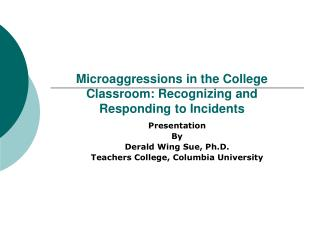 Microaggressions in the College Classroom: Recognizing and Responding to Incidents