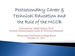 Postsecondary Career & Technical Education and the Role of the  MCCB