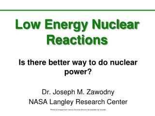 Low Energy Nuclear Reactions