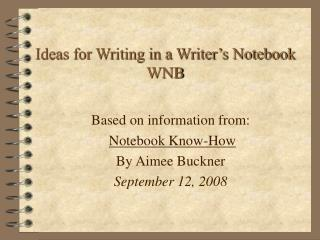 Ideas for Writing in a Writer�s Notebook WNB