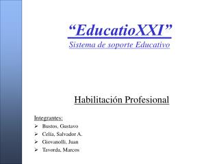 �EducatioXXI� Sistema de soporte Educativo