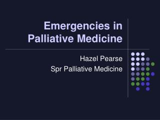 Emergencies in Palliative Medicine