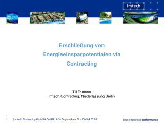 Erschlie�ung von  Energieeinsparpotentialen via  Contracting Till Tomann