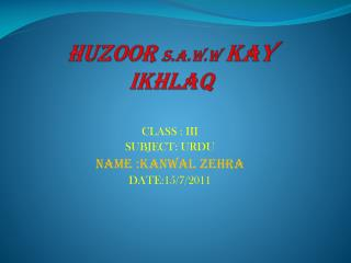 HUZOOR  S.A.W.W  KAY  IKHLAQ