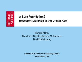 A Sure Foundation? Research Libraries in the Digital Age