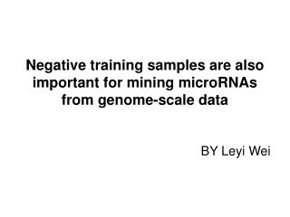 Negative training samples are also important for mining microRNAs from genome-scale data