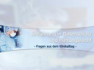 Einführung in Datenschutz  und Haftungsrecht