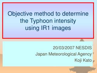 Objective method to determine the Typhoon intensity using IR1 images