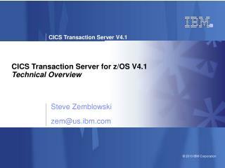 CICS Transaction Server for z/OS V4.1 Technical Overview