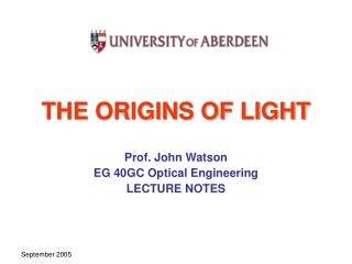 THE ORIGINS OF LIGHT