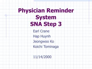 Physician Reminder System SNA Step 3