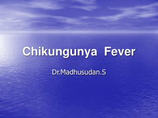 Chikungunya  Fever