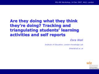Esra Wali Institute of Education, London Knowledge Lab EWali@IoE.ac.uk