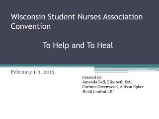 Wisconsin Student Nurses Association Convention To Help and To Heal