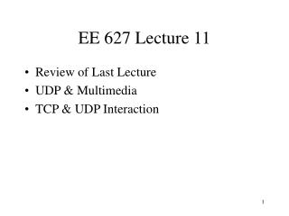 EE 627 Lecture 11