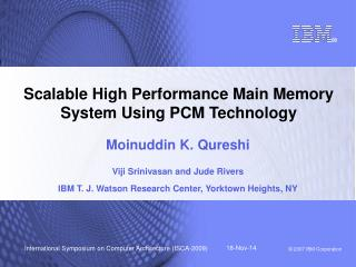 Scalable High Performance Main Memory System Using PCM Technology