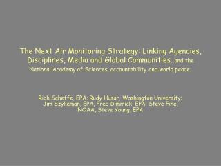 The Next Air Monitoring Strategy: Linking Agencies, Disciplines, Media and Global Communities and the National Academy o